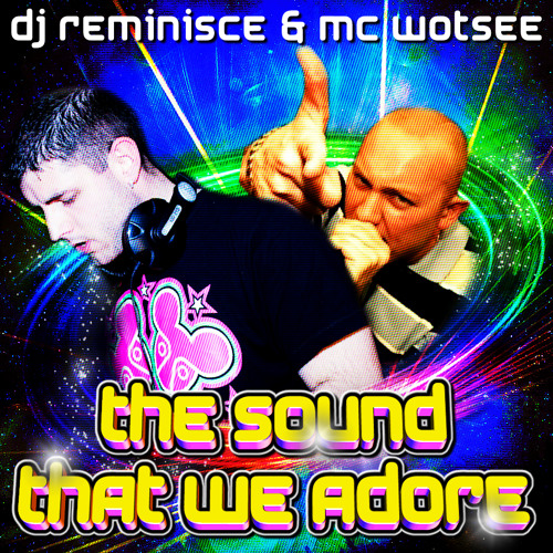 "DJ Reminisce & MC Wotsee "" Hardcore the sound that we adore vol 2"""
