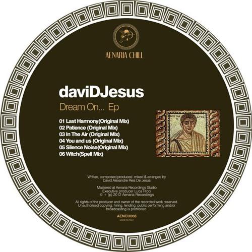 daviDJesus - Dream On... (E.p.)  (Aenaria Recordings) Chillout Edition