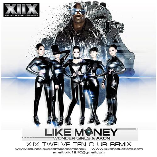 Like Money feat. Wonder Girls and Akon (Twelve Ten XIIX Remix)
