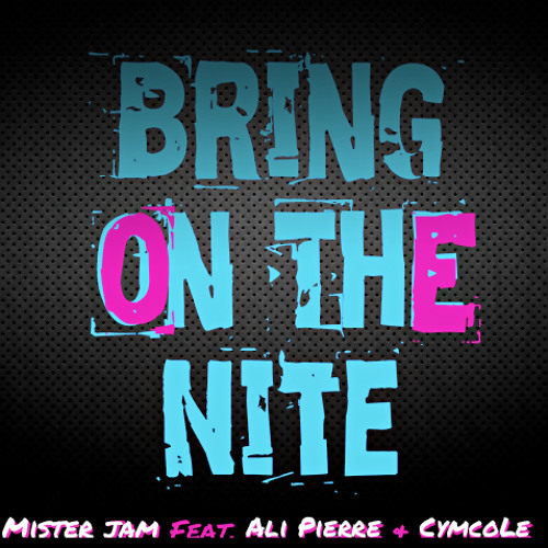 Mister Jam feat. Ali Pierre & Cymcolé - Bring On The Nite (Gustavo Assis Radio) (Som Livre 2012)