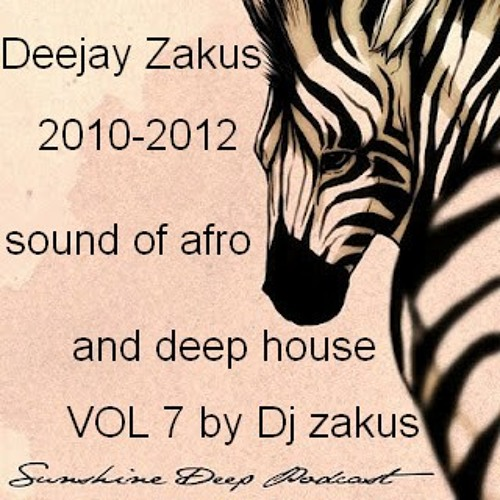 2010-2012 sound of afro  and deep house VOL 7 by Dj zakus