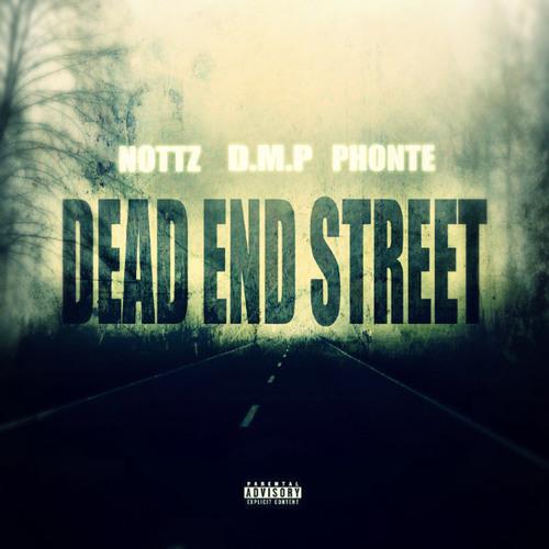"Nottz & D.M.P. f. Phonte ""Dead End Street"""