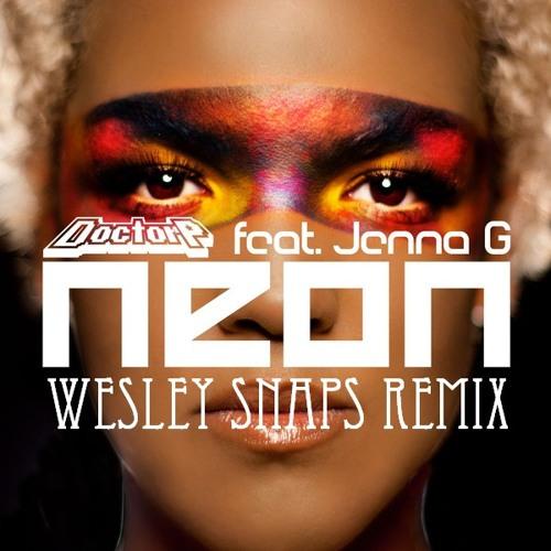 Doctor P feat. Jenna G - Neon (Wesley Snaps Remix) Free WAV