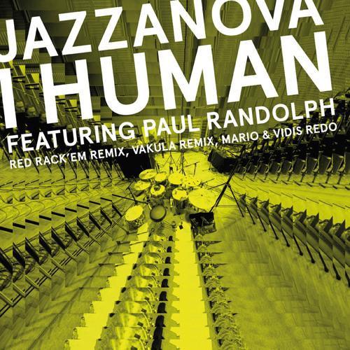 Jazzanova - I Human feat. Paul Randolph (Mario & Vidis Redo)