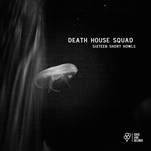 GVR010_Death House Squad_Sixteen Short Howls_Tboy Rmx_cut