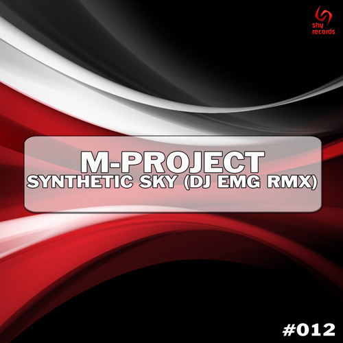 [ShyR012]  M-Project - Synthetic Sky (DJ emg Remix) SAMPLE