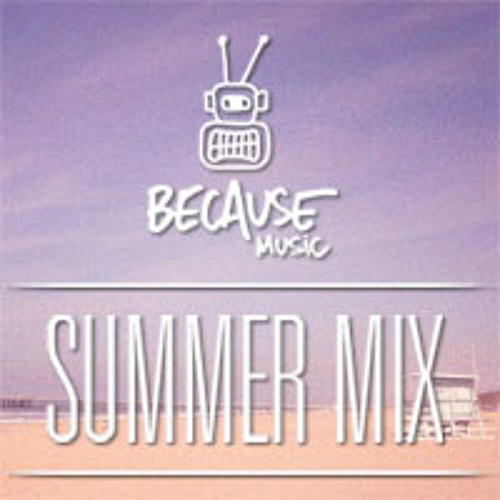 Because Music Summer Mix 2012