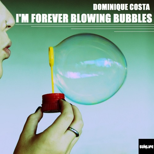 Dominique Costa -  I'm Forever Blowing Bubbles