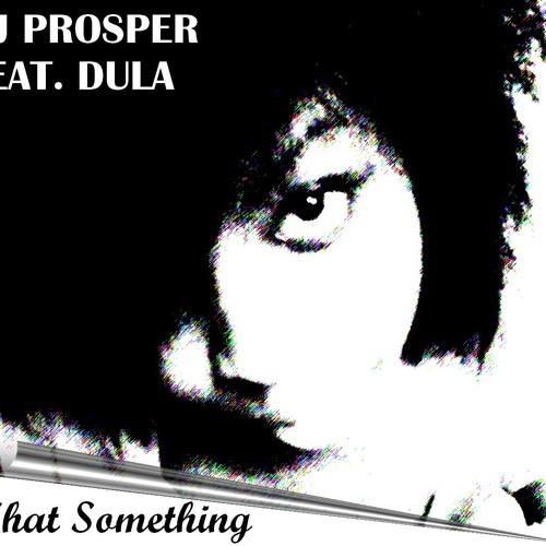 DJ Prosper ft. Dula - That Something (Classic Mix) Promo Sample