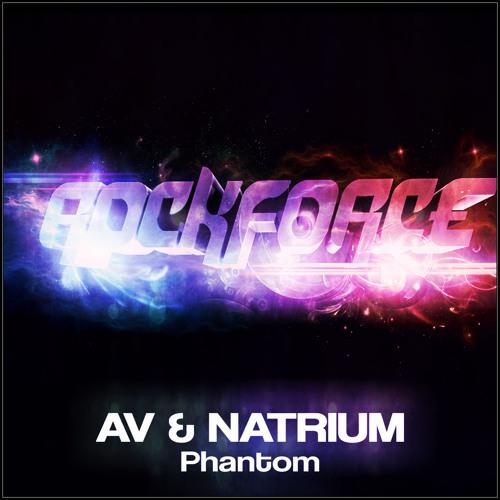 AV & Natrium - Phantom (Exclusive Preview) [OUT NOW]