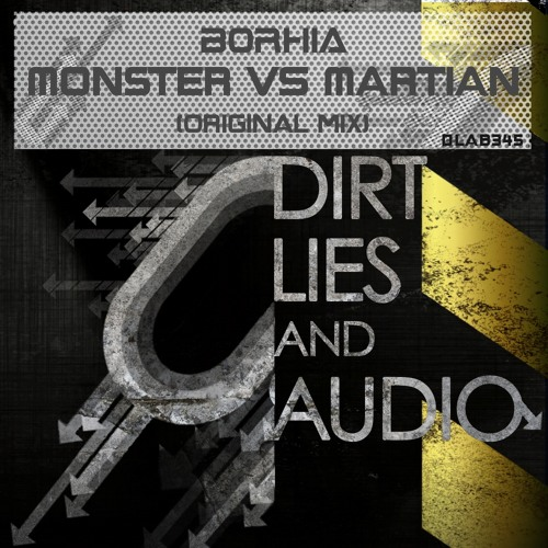 MONSTER vs MARTIAN / BORHIA ( forthcoming in Dirt,Lies and Audio Black record) CLIP