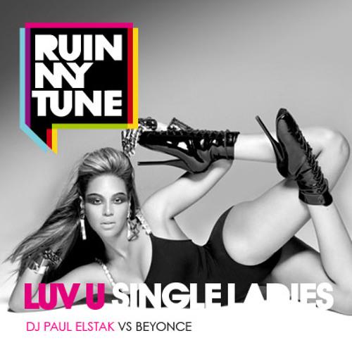 Beyonce vs DJ Paul Elstak - Luv u Single Ladies (RUINMYTUNE MashUp)