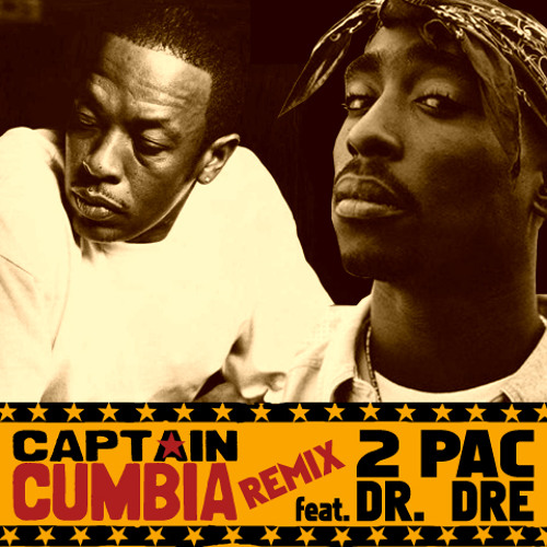 Captain Cumbia remix 2PAC feat. DR DRE [California Love]