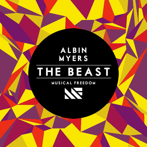 Albin Myers - The Beast (Musical Freedom) OUT NOW!