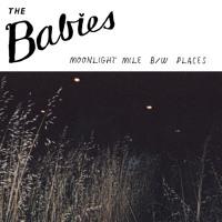 The Babies - Moonlight Miles