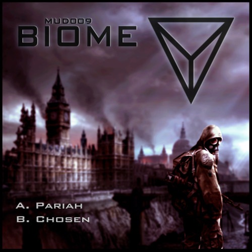 MUD009 - Biome - Pariah/Chosen - OUT NOW
