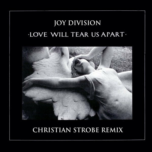Joy Division - Love Will Tear Us Apart (Christian Strobe Remix)