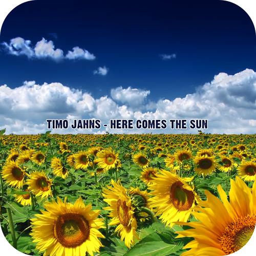 Timo Jahns - Here comes the sun