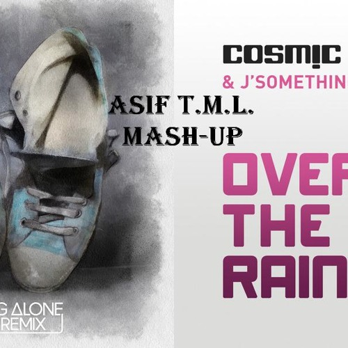 Walking Alone vs Over The Rainbow (Asif TML MashUp)-Dirty South, Those Usual Suspects vs Cosmic Gate