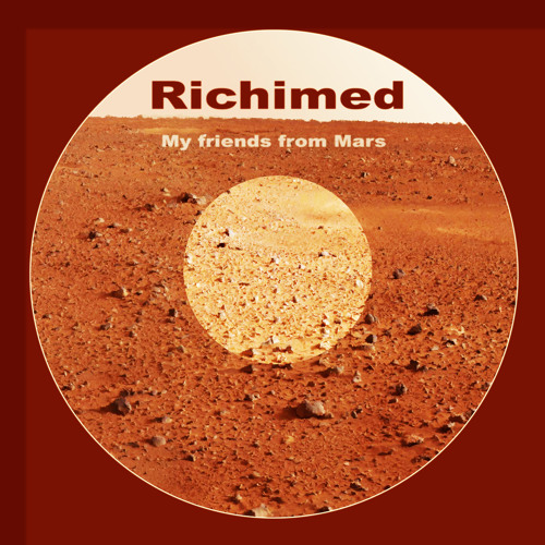 Richimed - My friends from mars [preview] out now
