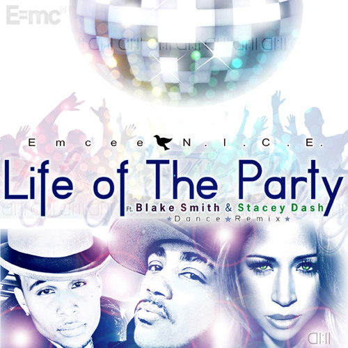 Life of The Party ft. Blake Smith & Stacey Dash (Dance Remix)