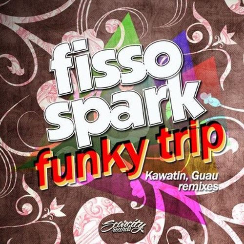 Fisso & Spark - Funky Trip (GUAU remix) [SCARCITY RECORDS] preview