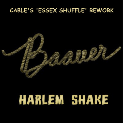 "Harlem Shake (Cable's ""Essex Shuffle"" Rework) **FREE DOWNLOAD**"