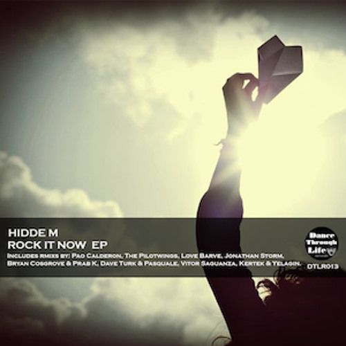DTLR013A Hidde M - Rockit Now [Original Mix] [Dance Through Life Records]