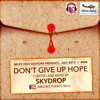 """Dont Give Up Hope"" by Skydrop"