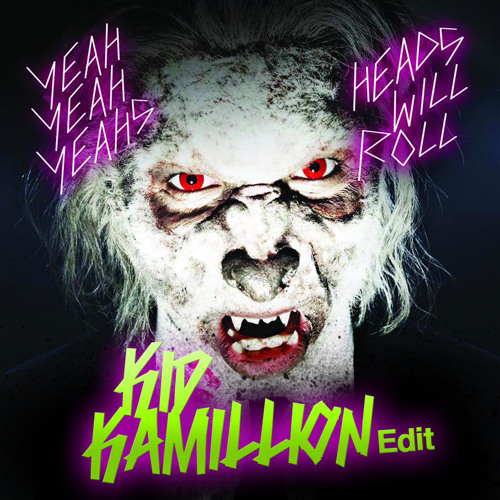 "Yeah Yeah Yeahs ""Heads Will Roll"" A-Trak Remix - [Kid Kamillion Edit]"
