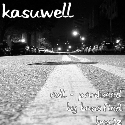 Kasuwell - Roll Pro by bonafied beatz