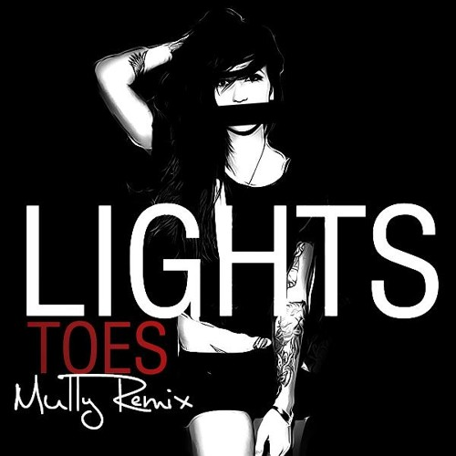 Lights - Toes (Mully Remix)