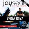 Jay Sean - I'm All Yours ft. Pitbull (VegasBoyz Remix)