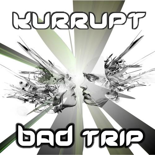 Bad Trip - Kurrupt