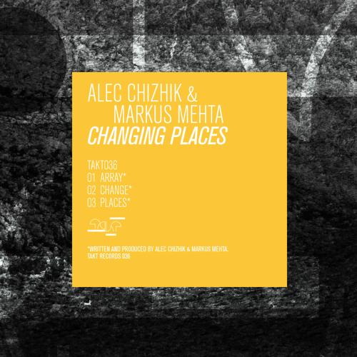 Alec Chizhik & Markus Mehta - Change (Takt)