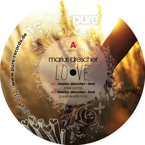 MARIUS DRESCHER - LOVE // raumakustik rmx - pure* records