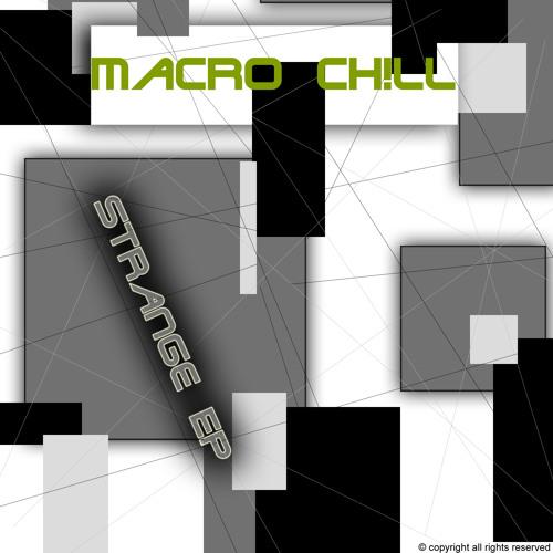 Macro Chill - Strange EP - Strange (OUT NOW)