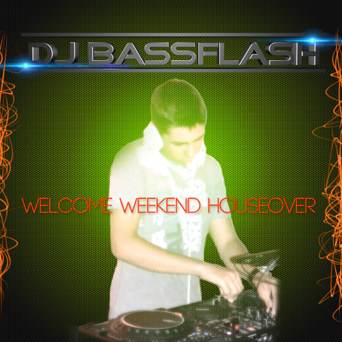 Welcome Weekend HouseOver Vol 4