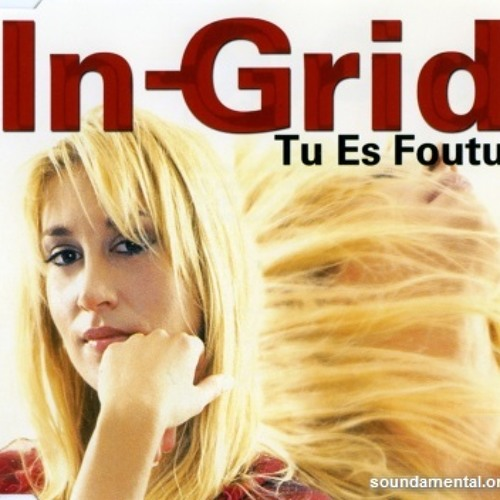 In-Grid - Tu Es Foutu (F.KILL 2012 Retuch Mix)