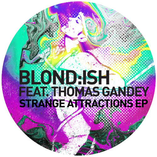 BLOND:ISH FT THOMAS GANDEY - DISTANT LOVER - STRANGE ATTRACTIONS EP [GET PHYSICAL]