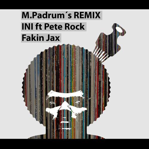 INI Feat. Pete Rock Fakin Jax (M.Padrum's Remix)