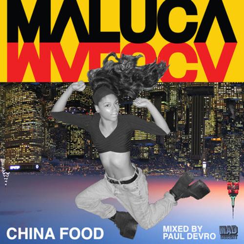 Maluca- China Food Full Mixtape