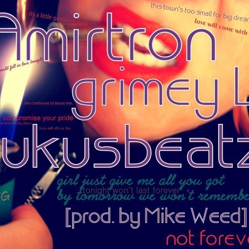 Amirtron - not forever (feat. RukusBeatz & grimey L) [prod. by Mike Weed]
