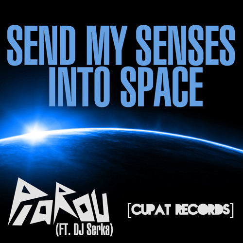 PiaROu - Send My Senses Into Space (Original Mix) [CUPAT RECORDS]