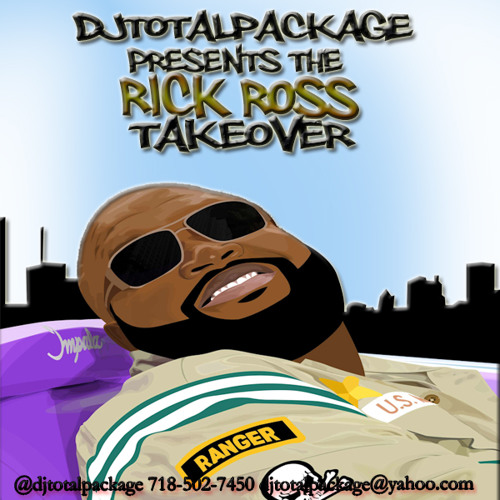 DjTotalPackage Presents The Rick Ross TakeOver