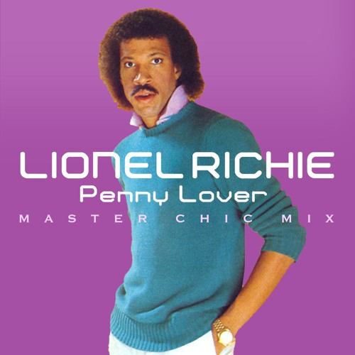 Lionel Richie Penny Lover (Master Chic Mix). AVAILABLE: Legitmix.