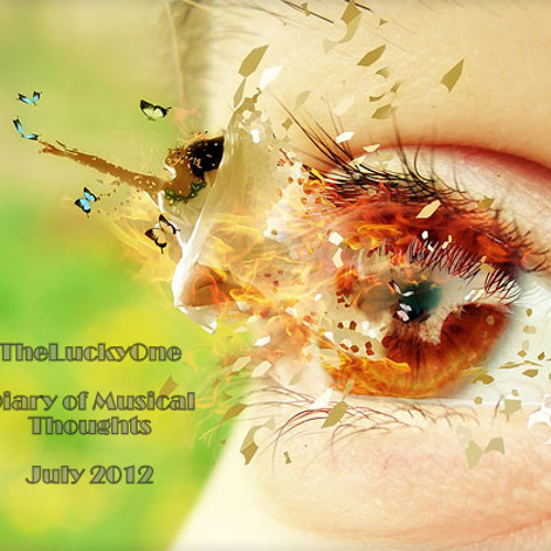 TheLuckyOne - Diary of Musical Thoughts - July 2012
