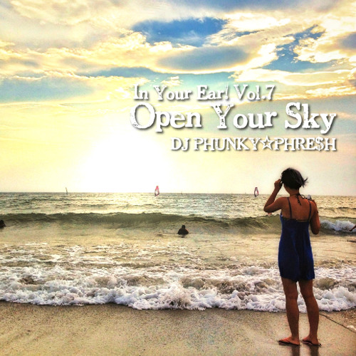 IN YOUR EAR! Vol.7 Open Your Sky