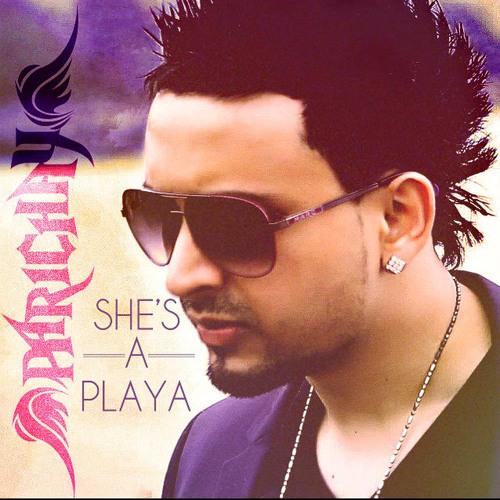 Parichay ( SHE'S A PLAYA  ) Siddharth Mashup
