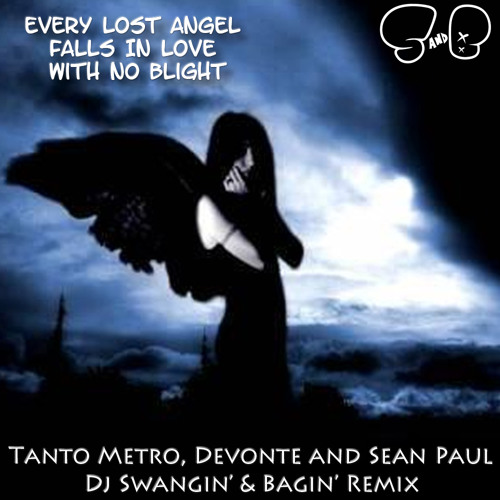 Every Lost Angel Falls In Love With No Blight - Tanto Metro, Devonte and Sean Paul(Dj S&B Mashup)